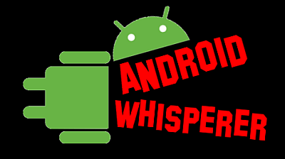 Android Whisperer